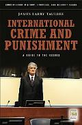 International Crime and Punishment: A Guide to the Issues (Contemporary Military, Strategic, and Security Issues)