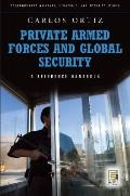 Private Armed Forces and Global Security: A Guide to the Issues (Contemporary Military, Stra...