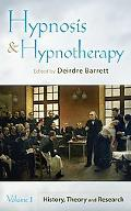 Hypnosis and Hypnotherapy: Volume 1--History, Theory, and Research--Volume 2--Uses in Psycho...