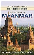 The History of Myanmar (The Greenwood Histories of the Modern Nations)