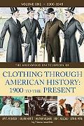The Greenwood Encyclopedia of Clothing Through American History 1900 to the Present
