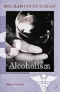 Alcoholism (Biographies of Disease)