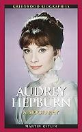 Audrey Hepburn: A Biography