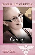 Cancer (Biographies of Disease)