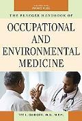 The Praeger Handbook of Occupational and Environmental  Medicine: Volume 1, Principles