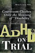 ADHD on Trial: Courtroom Clashes over the Meaning of