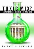Toxic Mix?: A Handbook of Science and Politics