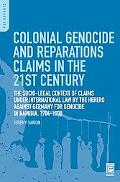 Colonial Genocide and Reparations Claims in the 21st Century: The Socio-Legal Context of Cla...