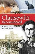 Clausewitz Reconsidered (Praeger Security International)