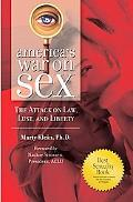 America's War on Sex: The Attack on Law, Lust and Liberty