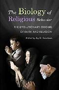 Biology of Religious Behavior: The Evolutionary Origins of Faith and Religion