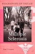 Multiple Sclerosis (Biographies of Disease)