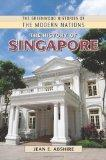 The History of Singapore (The Greenwood Histories of the Modern Nations)