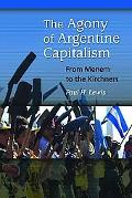 Agony of Argentine Capitalism : From Menem to the Kirchners