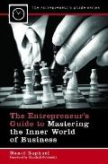 Entrepreneur's Guide to Mastering the Inner World of Business