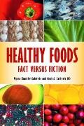 Healthy Foods : Fact versus Fiction