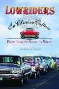 Lowriders in Chicano Culture : From Low to Slow to Show