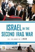 Israel in the Second Iraq War: The Influence of Likud (Praeger Security International)