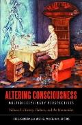 Altering Consciousness, 2 Volumes [2 volumes]: Multidisiplinary Perspectives