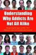 Understanding Why Addicts Are Not All Alike : Recognizing the Types and How Their Difference...