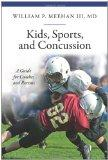 Kids, Sports, and Concussion: A Guide for Coaches and Parents (The Praeger Series on Contemp...
