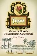 Tupaia : Captain Cook's Polynesian Navigator