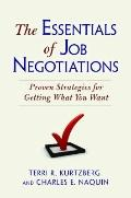 Essentials of Job Negotiations : Proven Strategies for Getting What You Want