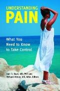 Understanding Pain: What You Need to Know to Take Control (The Praeger Series on Contemporary Health and Living)