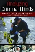 Analyzing Criminal Minds : Forensic Investigative Science for the 21st Century