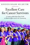 Excellent Care for Cancer Survivors: A Guide to Fully Meet Their Needs in Medical Offices and in the Community (The Praeger Series on Contemporary Health and Living)