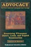 Examining Witnesses Direct, Cross, and Expert Examinations