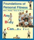 Foundations of Personal Fitness Any Body Can...Be Fit!