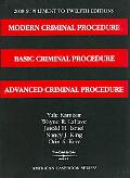 Modern Criminal Procedure, Basic Criminal Procedure, Advanced Criminal Procedure, 12th eds. ...