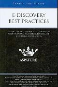 e-Discovery Best Practices: Leading Lawyers on Navigating e-Discovery Requests, Evaluating E...