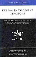 DUI Law Enforcement Strategies: Law Enforcement Officials on Administering Field Sobriety Te...
