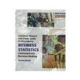 Solutions Manual and Study Guide to Accompany Business Statistics: Contemporary Decision Making