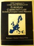 1998 Supplement to Cases and Materials on European Community Law (Including European Union M...