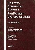 Selected Commercial Statutes for Payment Systems Courses 2010
