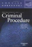Principles of Criminal Procedure (Concise Hornbook Series) (Hornbook Series Student Edition)