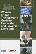 Women on Top : The Woman's Guide to Leadership and Power in Law Firms