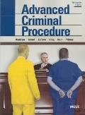 Kamisar, LaFave, Israel, King, Kerr, and Primus's Advanced Criminal Procedure:  Cases, Comme...