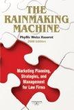 Rainmaking Machine : Marketing Planning, Strategies, and Management for Law Firms