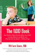 The N. D. D. Book: How Nutrition Deficit Disorder Affects Your Child's Learning, Behavior, a...