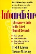 Infomedicine: A Consumer's Guide to the Latest Medical Research