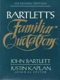 Familiar Quotations A Collection of Passages, Phrases, and Proverbs Traced to Their Sources ...