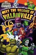 Super Hero Squad: Meet the Villains of Villainville