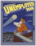 Adventures of Unemployed Man