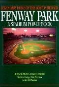Fenway Park: Legendary Home of the Boston Red Sox - John Boswell - Hardcover - 1st Edition