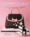 Confetti Cakes Cookbook Spectacular Cookies, Cakes, and Cupcakes from New York City's Famed ...
