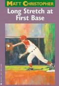 Long Stretch at First Base - Matt Christopher